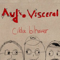 Audio Visceral - Cildce Bihaver CD