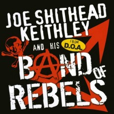 Joe Keithley and His Band Of Rebels CD