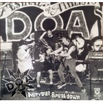 D.O.A. / Dog Eat Dogma Nervous Breakdown / Durst Und Wurst