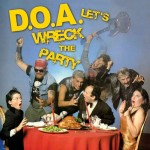 DOA - Let's Wreck The Party CD