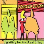 Pointed Sticks - Waiting For The Real Thing CD