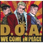 DOA - We Come In Peace LP